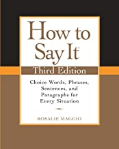 How to Say It, Third Edition: Choice Words, Phrases, Sentences, and Paragraphs for Every Situation (English Edition)
