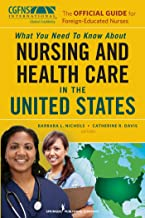 The Official Guide for Foreign-Educated Nurses: What You Need to Know about Nursing and Health Care in the United States (...