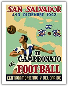 "圣萨尔瓦多 - Il Campeonato de Foot-Ball(*二届锦标赛足球)- Diciembre (12 月)4-19, 1943 - CentroAmericano y Del Caribe(中美洲和加勒比)- 复古运动海报 1943 - 精美艺术印刷品 11"" x 14"" APB3966"