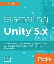 Mastering Unity 5.x (English Edition)