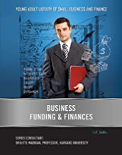 Business Funding & Finances (Young Adult Library of Small Business an) (English Edition)