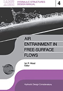 Air Entrainment in Free-surface Flow: IAHR Hydraulic Structures Design Manuals 4 (IAHR Design Manual) (English Edition)