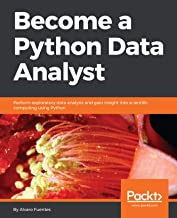 Become a Python Data Analyst: Perform exploratory data analysis and gain insight into scientific computing using Python (E...
