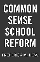 Common Sense School Reform (English Edition)