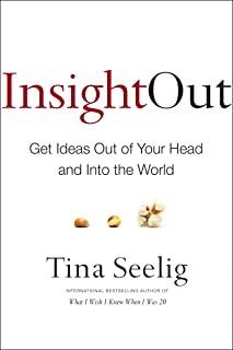 Insight Out: Get Ideas Out of Your Head and Into the World (English Edition)