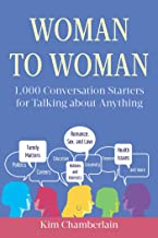 Woman to Woman: 1,000 Conversation Starters for Talking about Anything (English Edition)