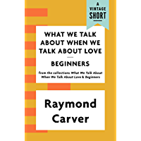 What We Talk About When We Talk About Love/Beginners (A Vintage Short)