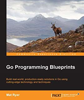 Go Programming Blueprints - Solving Development Challenges with Golang (English Edition)