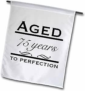 FL _ 157400evadane–趣语–aged 75YEARS TO perfection 字样–旗帜 12 x 18 inch Garden Flag