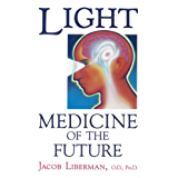 Light: Medicine of the Future: How We Can Use It to Heal Ourselves NOW (English Edition)