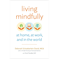 Living Mindfully: At Home, at Work, and in the World (English Edition)