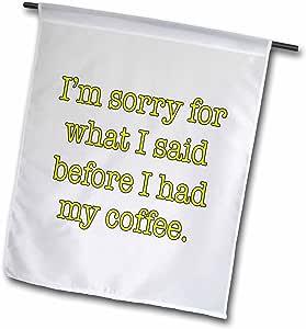 evadane–趣语–IM Sorry 适用于什么 I SAID before I HAD MY COFFEE ,黄色–旗帜 12 x 18 inch Garden Flag