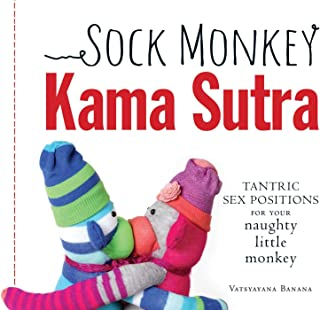 Sock Monkey Kama Sutra: Tantric Sex Positions for Your Naughty Little Monkey (English Edition)