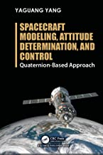 Spacecraft Modeling, Attitude Determination, and Control: Quaternion-Based Approach (English Edition)