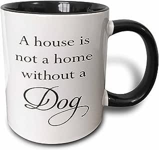 3drose taiche–T 恤–DOG 幽默–A HOUSE IS not A 家用 without A DOG–马克杯 黑色/白色 11-oz Two-Tone Black Mug