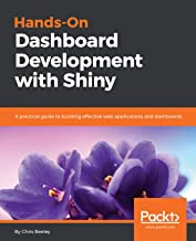 Hands-On Dashboard Development with Shiny: A practical guide to building effective web applications and dashboards (Englis...