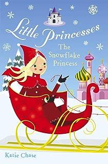 Little Princesses: The Snowflake Princess (English Edition)