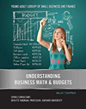 Understanding Business Math & Budgets (Young Adult Library of Small Business an) (English Edition)