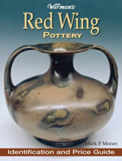 Warman's Red Wing Pottery: Identification and Price Guide (English Edition)