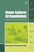 Hunter-Gatherer Archaeobotany: Perspectives from the Northern Temperate Zone (UCL Institute of Archaeology Publications) (...