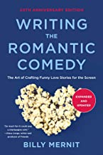 Writing The Romantic Comedy, 20th Anniversary Expanded and Updated Edition: The Art of Crafting Funny Love Stories for the...