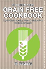 Grain Free Cookbook: Top 30 Brain Healthy, Grain & Gluten Free Recipes Exposed!