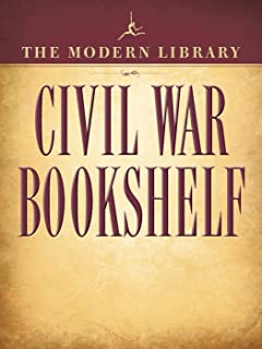 The Modern Library Civil War Bookshelf 5-Book Bundle: Personal Memoirs, Uncle Tom's Cabin, The Red Badge of Courage, Jefferson Davis: The Essential Writings, ... of Abraham Lincoln (English Edition)