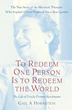 To Redeem One Person Is to Redeem the World: A Life of Frieda Fromm-Reichmann (English Edition)