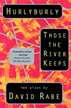 Hurlyburly and Those the River Keeps: Two Plays (English Edition)