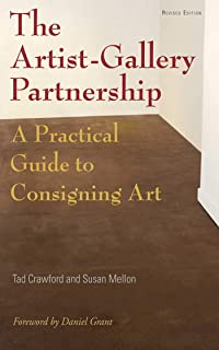 The Artist-Gallery Partnership: A Practical Guide to Consigning Art (English Edition)