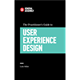 The Practitioner's Guide To User Experience Design (Top 5 Things Learn/Hard Way) (English Edition)
