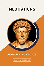 Meditations (AmazonClassics Edition) (English Edition)