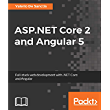 ASP.NET Core 2 and Angular 5: Full-Stack Web Development with .NET Core and Angular
