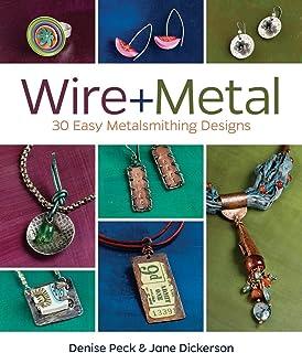 Wire + Metal: 30 Easy Metalsmithing Designs (English Edition)