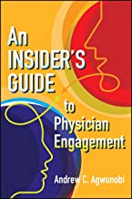 An Insider's Guide to Physician Engagement (ACHE Management) (English Edition)