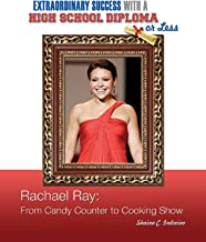 Rachael Ray: From Candy Counter to Cooking Show (Extraordinary Success with a High School) (English Edition)