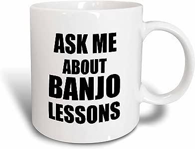 3drose inspirationzstore Typography–ASK ME ABOUT banjo lessons self-promotion 促销广告 Music Teacher 营销广告–马克杯 白色 15盎司
