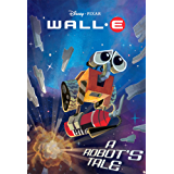 WALL-E: A Robot's Tale (Disney Chapter Book (ebook))