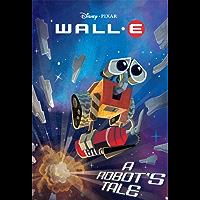 WALL-E: A Robot's Tale (Disney Chapter Book (ebook))