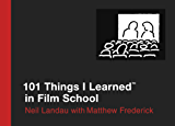 101 Things I Learned ® in Film School (English Edition)