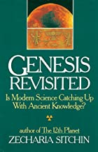 Genesis Revisited: Is Modern Science Catching Up With Ancient Knowledge? (English Edition)