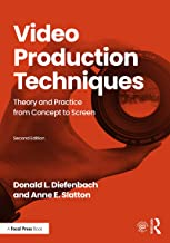 Video Production Techniques: Theory and Practice from Concept to Screen (English Edition)
