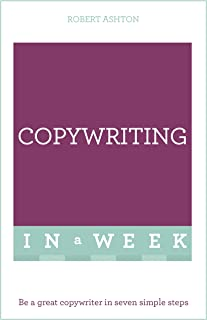 Copywriting In A Week: Be A Great Copywriter In Seven Simple Steps (TYW) (English Edition)