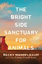 The Bright Side Sanctuary for Animals: A Novel (English Edition)