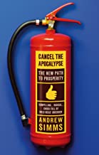 Cancel The Apocalypse: The New Path To Prosperity (English Edition)