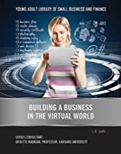 Building a Business in the Virtual World (Young Adult Library of Small Business an) (English Edition)