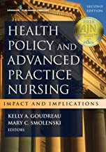 Health Policy and Advanced Practice Nursing, Second Edition: Impact and Implications (English Edition)