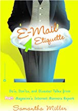 E-Mail Etiquette: E-Mail Etiquette: Do's, Don'ts and Disaster Tales from People Magazine's Internet Manners Expert (Englis...