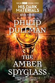 His Dark Materials: The Amber Spyglass (Book 3) (English Edition)