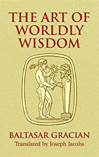The Art of Worldly Wisdom (Dover Books on Western Philosophy) (English Edition)
